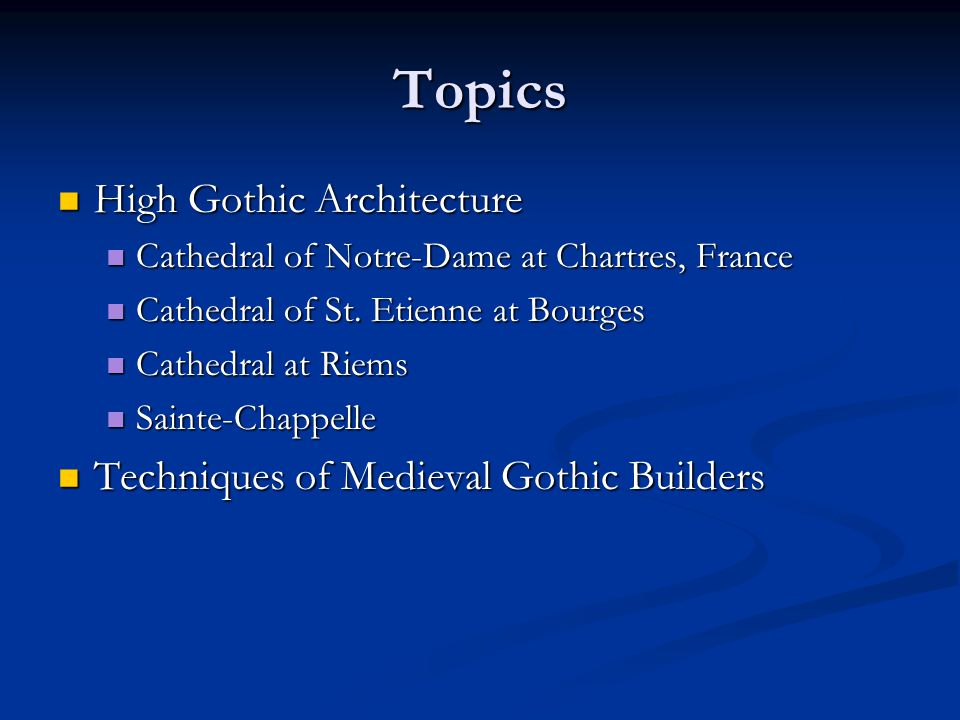 Topics High Gothic Architecture Techniques of Medieval Gothic Builders