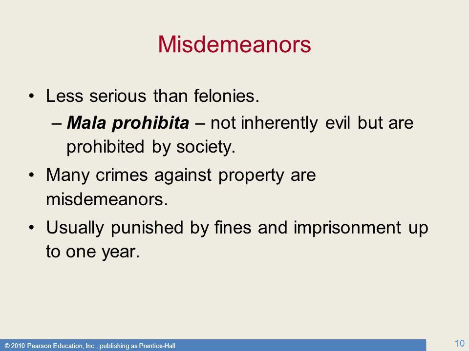 Misdemeanors Less serious than felonies.
