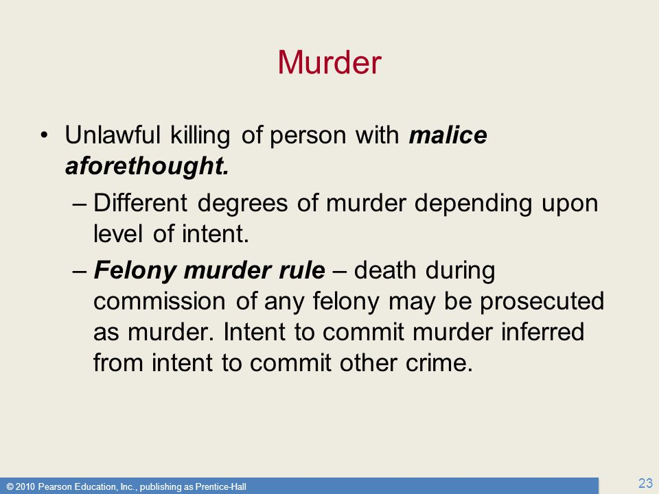 Murder Unlawful killing of person with malice aforethought.
