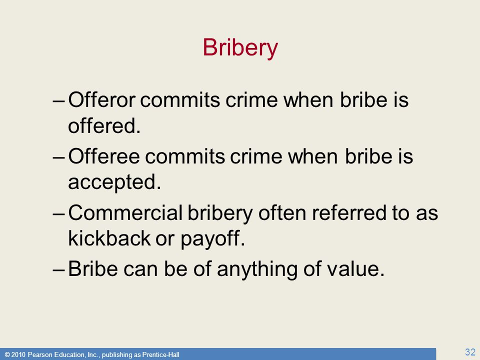 Bribery Offeror commits crime when bribe is offered.