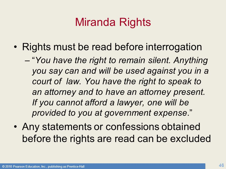 Miranda Rights Rights must be read before interrogation