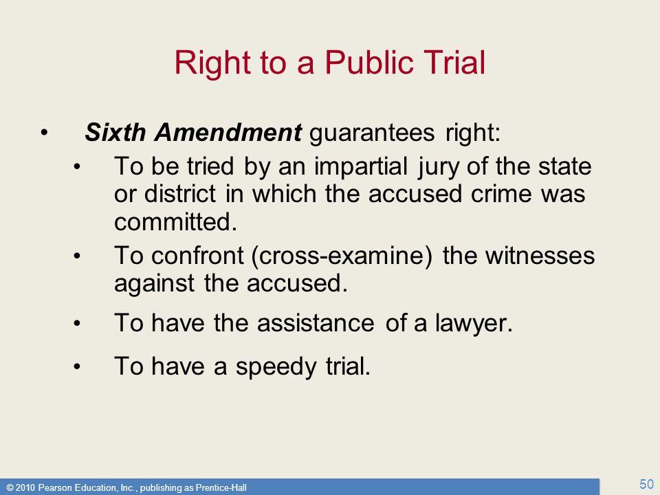 Right to a Public Trial Sixth Amendment guarantees right: