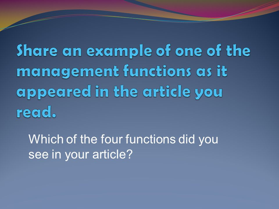 Share an example of one of the management functions as it appeared in the article you read.