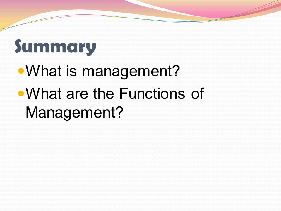 Summary What is management What are the Functions of Management
