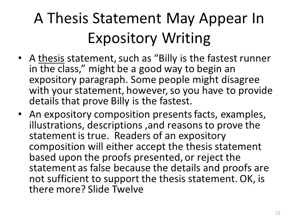 thesis statement in expository essays An expository essay, gives information to the reader that is not clouded by the  writer's  write a thesis statement and have topic sentences for each paragraph.