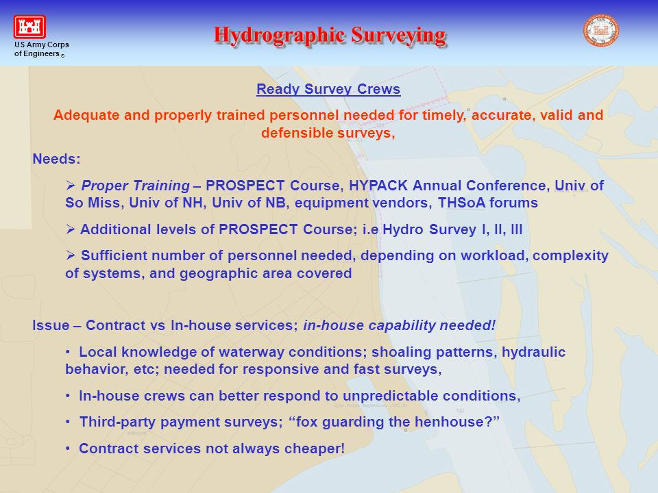 Ready Survey Crews Adequate and properly trained personnel needed for timely, accurate, valid and defensible surveys,