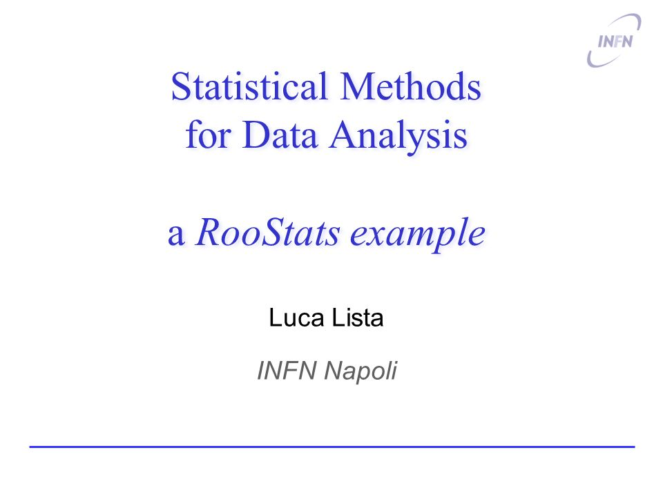 Statistical Methods for Data Analysis a RooStats example