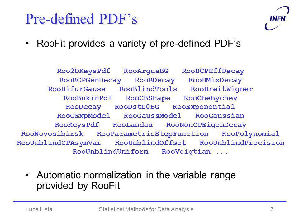 Pre-defined PDF's RooFit provides a variety of pre-defined PDF's