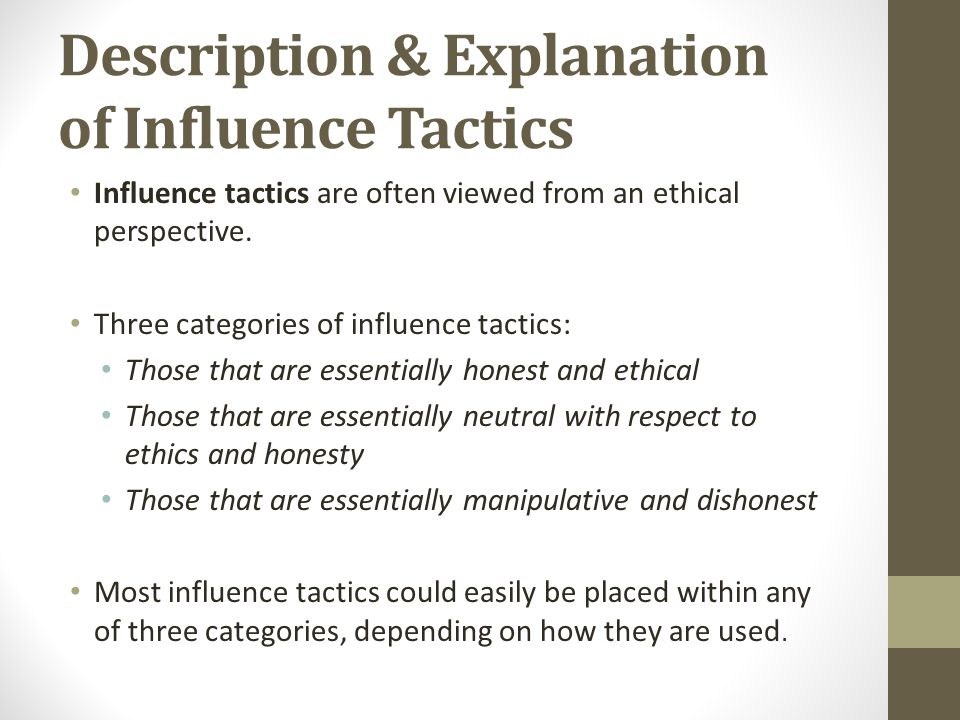 influence tactics of leaders Gary yukl (2002), researcher in leadership and influence, and professor in the school of business at the university of albany, has nine main influence tactics that he and carolyn chavez define in classification of proactive influence tactics in influence tactics and leadership effectiveness: inspirational appeal, rational persuasion.