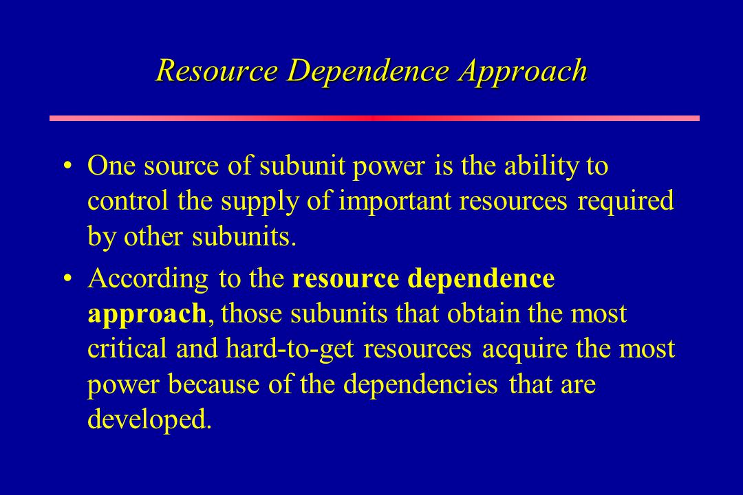 resource dependence Thirty years have passed since pfeffer and salancik's seminal work on resource  dependence theory (rdt) during this time rdt has been.