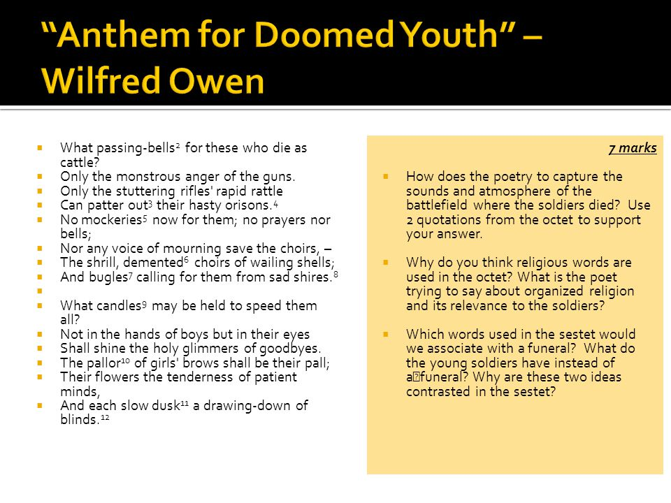 anthem for a doomed youth poetry Anthem for doomed youth is a well-known poem written in 1917 by wilfred  owen it incorporates the theme of the horror of war.