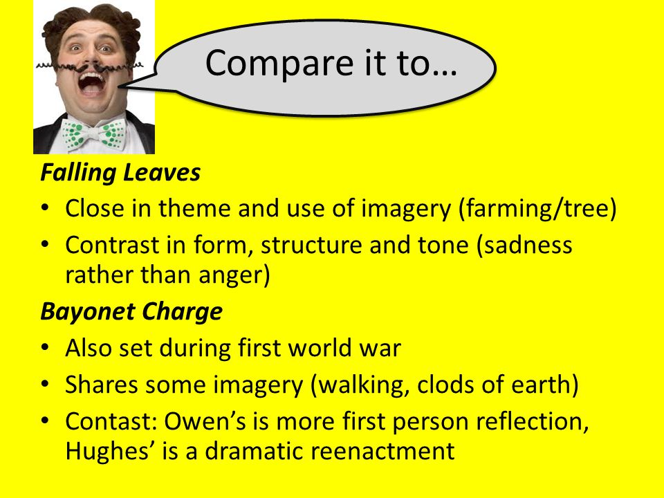 comparison of bayonet charge and come Ted hughes: 'bayonet charge'  but reassuring them that they can forget it all as soon as they come out of the exam room,.