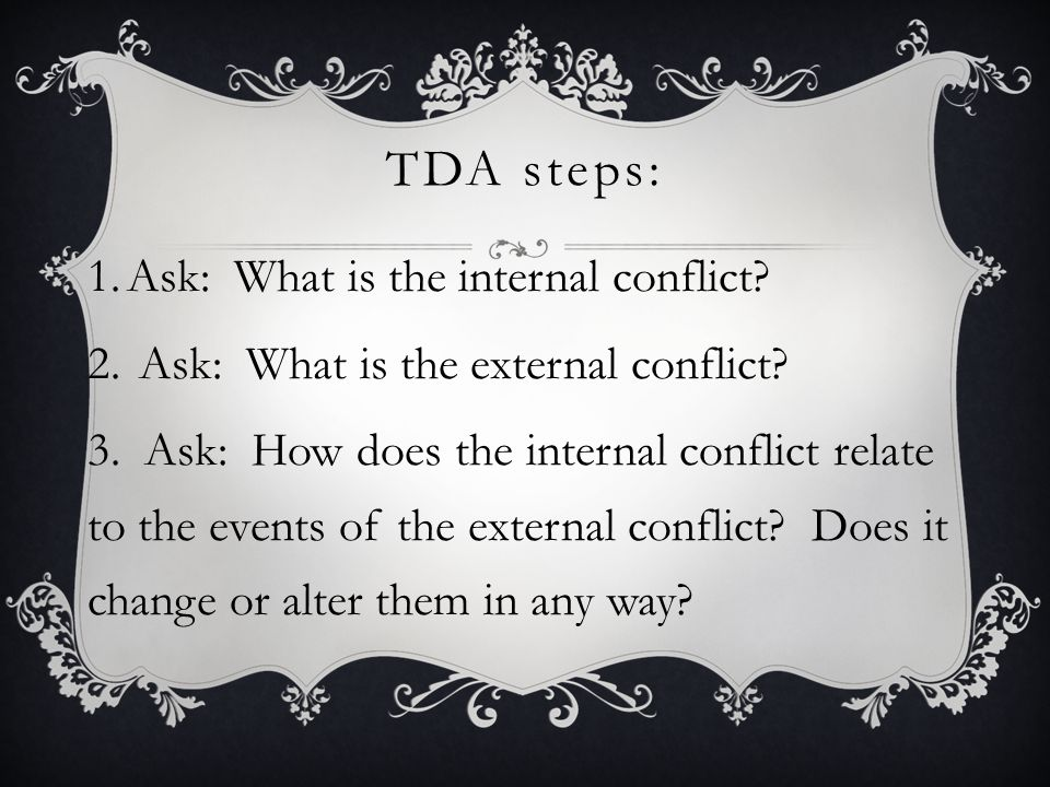 TDA steps: Ask: What is the internal conflict