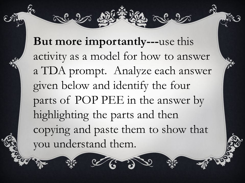 But more importantly---use this activity as a model for how to answer a TDA prompt.