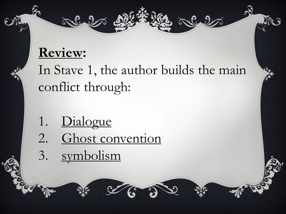 Review: In Stave 1, the author builds the main conflict through: Dialogue.