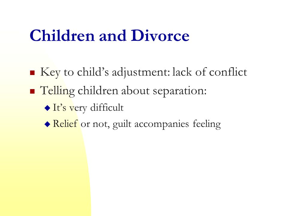 Children and Divorce Key to child's adjustment: lack of conflict