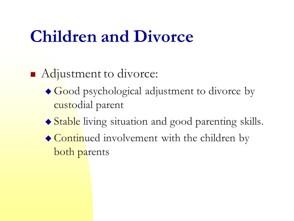 Children and Divorce Adjustment to divorce: