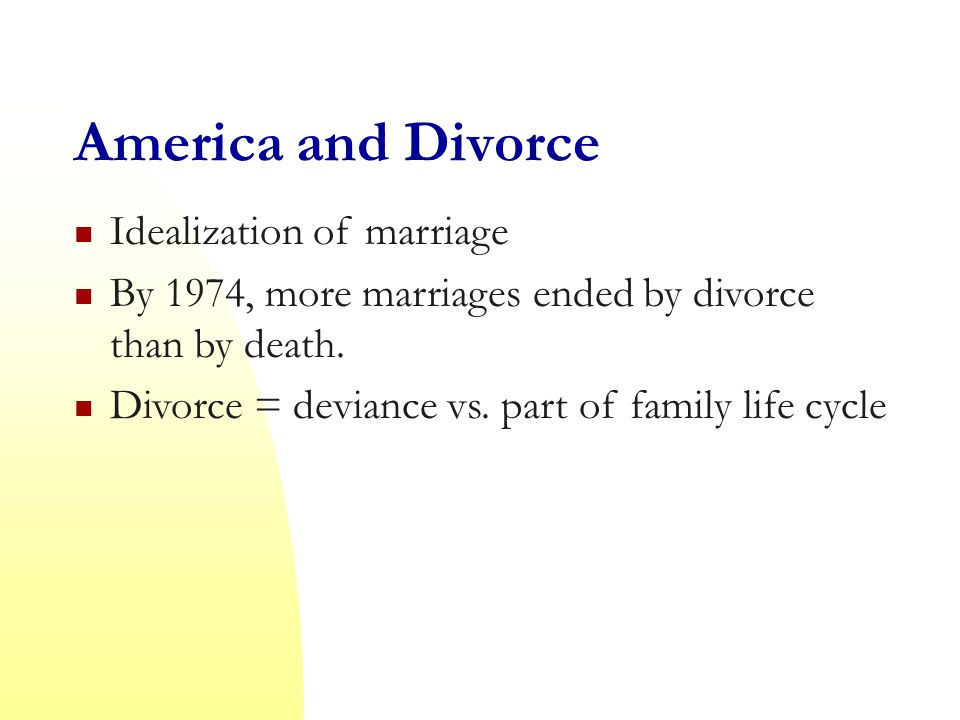 America and Divorce Idealization of marriage
