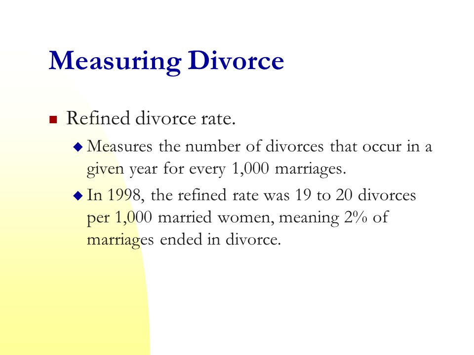 Measuring Divorce Refined divorce rate.