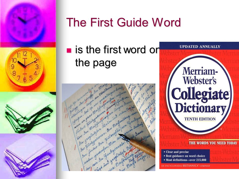 The First Guide Word is the first word on the page