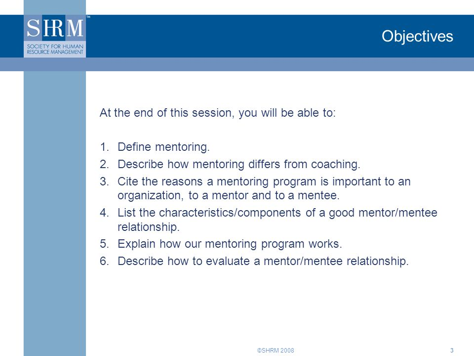 Objectives At the end of this session, you will be able to: