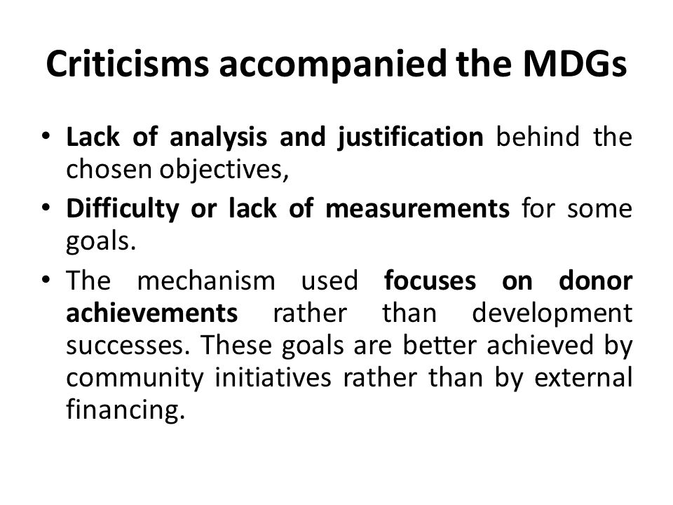 Criticisms accompanied the MDGs