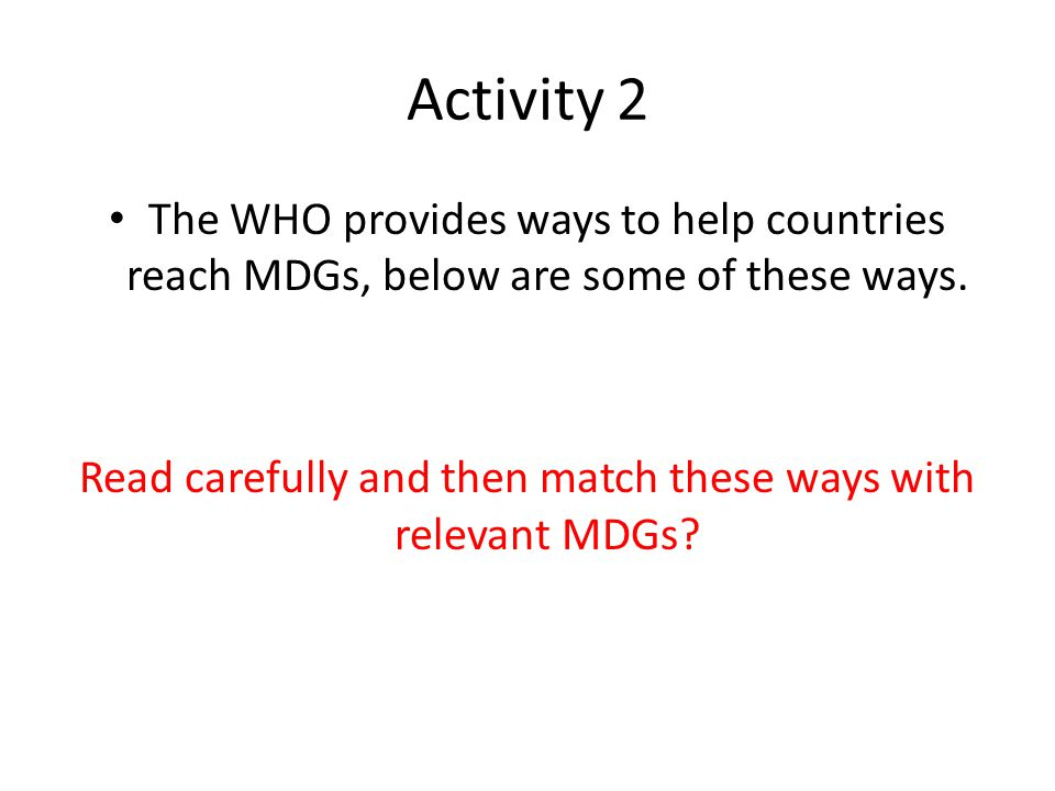 Read carefully and then match these ways with relevant MDGs