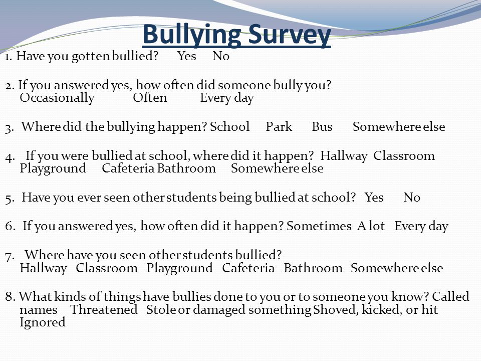 survey about bullying Bullying surveys  workshops to prevent sexual bullying, peer on peer sexual exploitation and promote positive gender relationships advice on all aspects of.