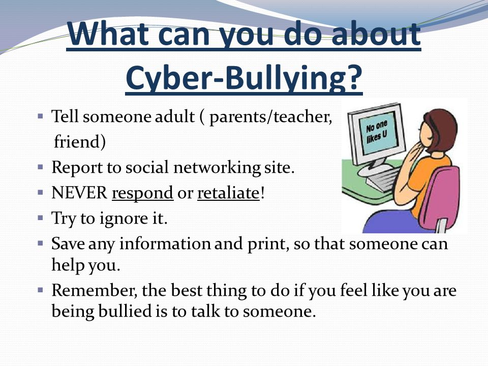 What can you do about Cyber-Bullying