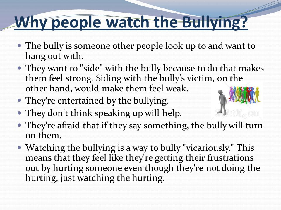Why people watch the Bullying