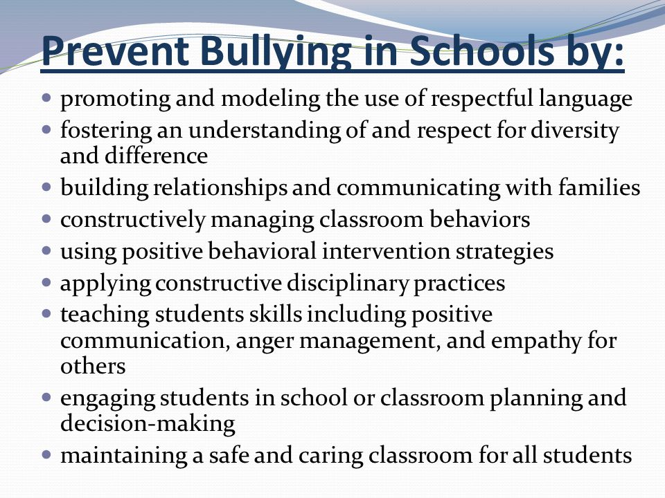 Prevent Bullying in Schools by: