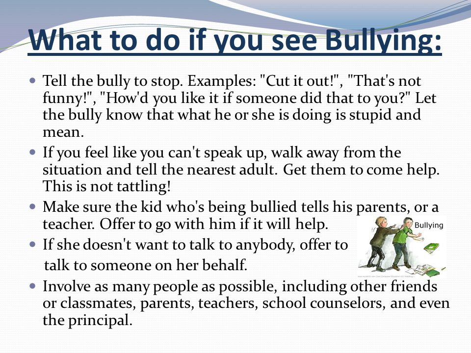 What to do if you see Bullying: