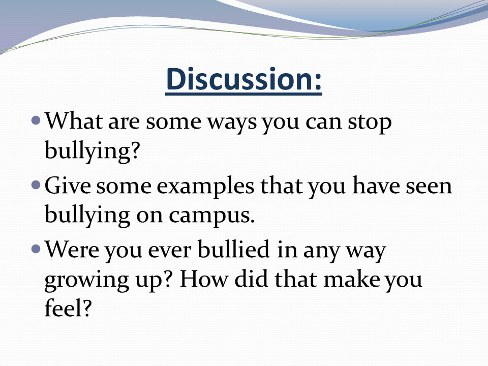Discussion: What are some ways you can stop bullying
