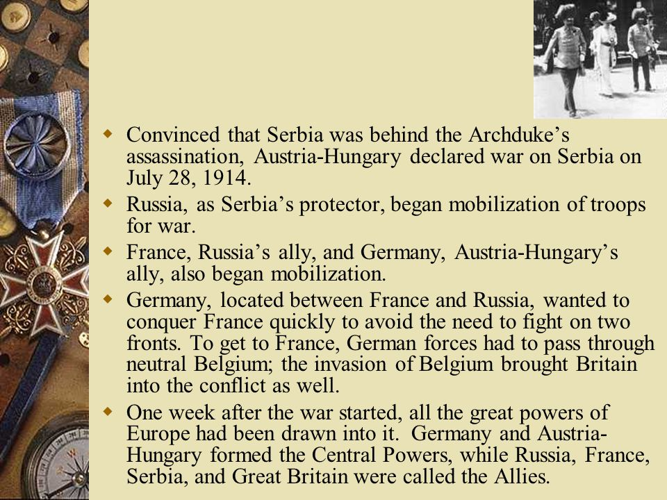 why did a war between austria hungary and serbia become a european war in 1914 Stages that led to war being declared between austria-hungary, serbia six european great powers, austria-hungary coming of war: europe, 1904-1914.
