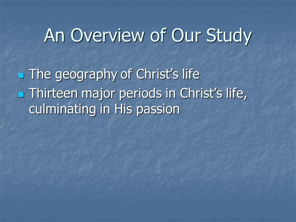 The life, times and teachings of Jesus Christ
