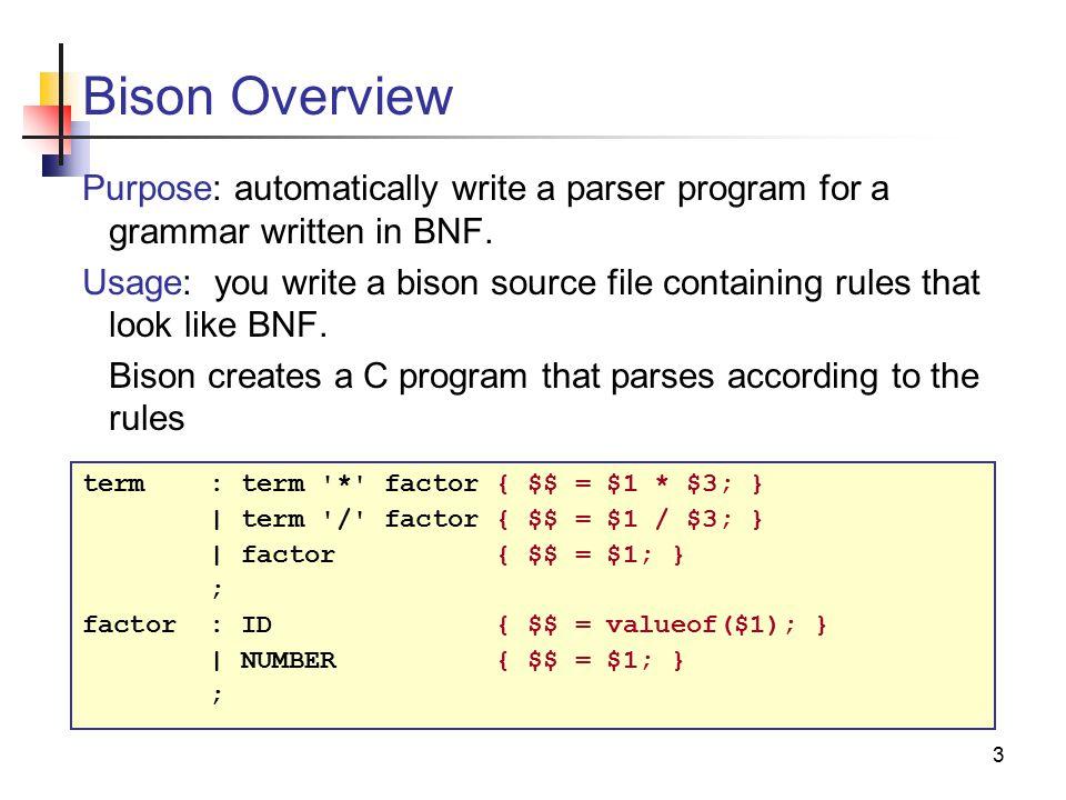 A Bison Parser Introduction to Bison ...