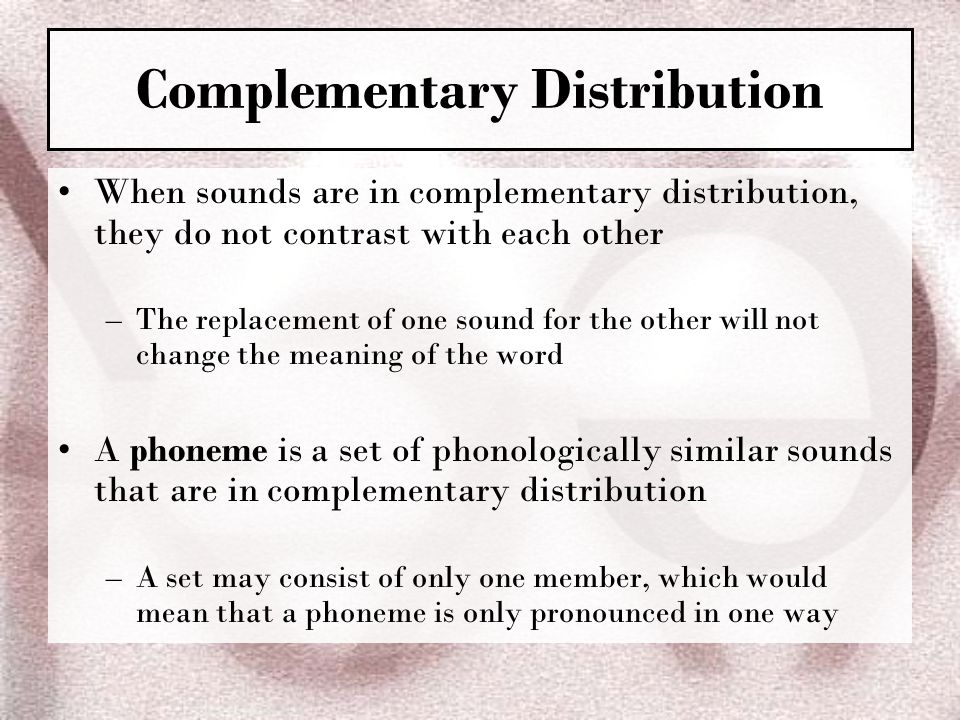 Complementary Distribution