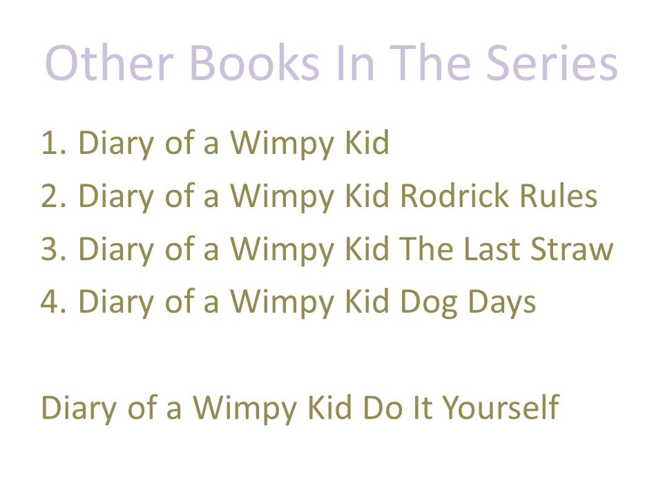 Powerpoint book report ppt video online download 9 other books in the series diary of a wimpy kid solutioingenieria Image collections