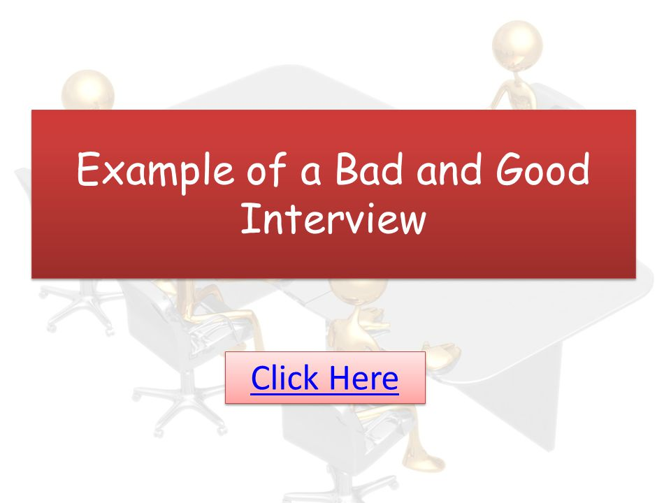 Example of a Bad and Good Interview
