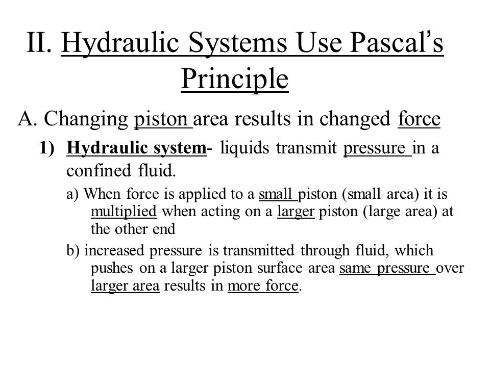 II. Hydraulic Systems Use Pascal's Principle