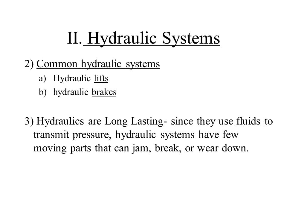 II. Hydraulic Systems 2) Common hydraulic systems