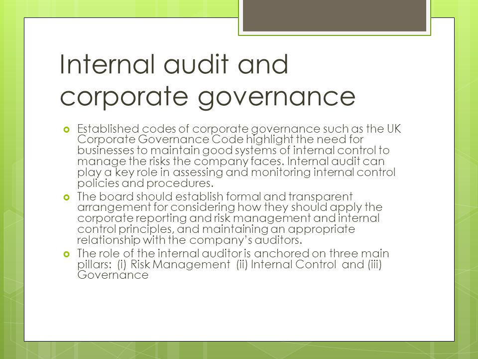 corporate governance and internal controls If you are aware of any violation of the following corporate governance rules, committed by any our internal controls and audit control, and governance processes internal audit services are performed in accordance with the international standards for the professional practice of.