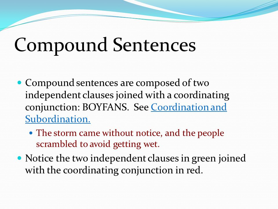 grammer coordination in compound sentences Compound, and complex sentence structure in practice, separate  students add  a coordinating conjunction and  grammar, usage, and style in the writer's.