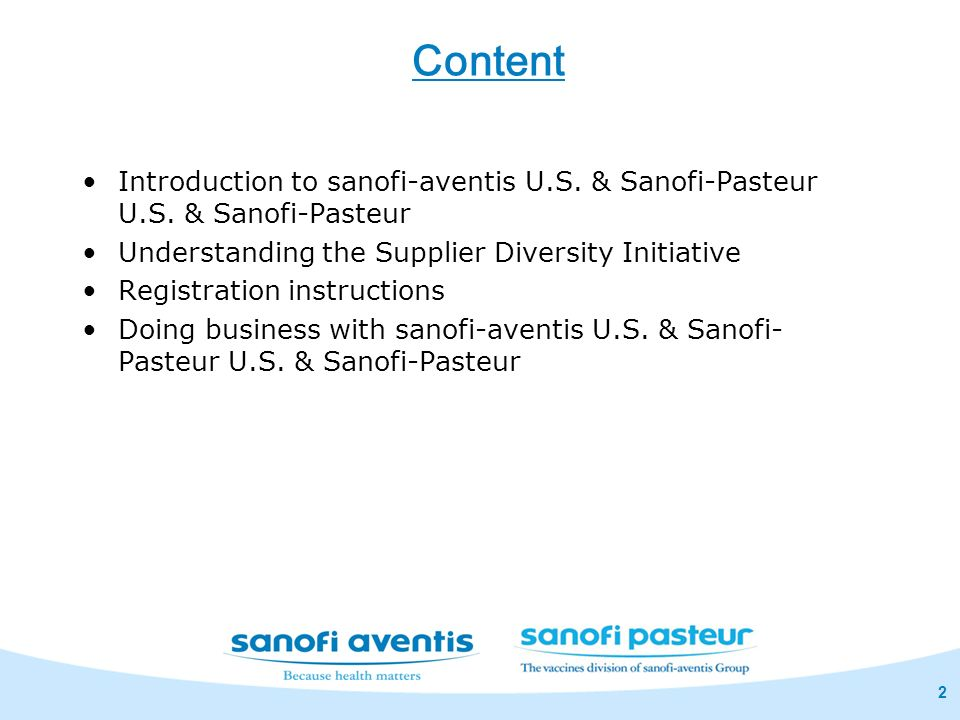 Content Introduction to sanofi-aventis U.S. & Sanofi-Pasteur U.S. & Sanofi-Pasteur. Understanding the Supplier Diversity Initiative.