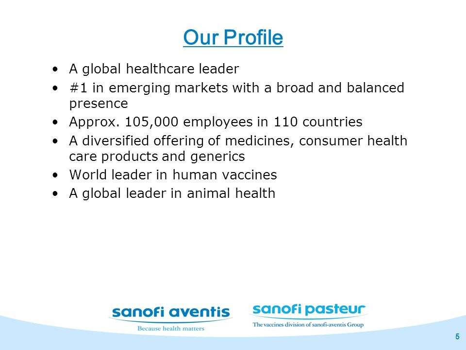 Our Profile A global healthcare leader