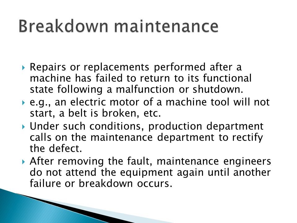 Breakdown Maintenance and Unscheduled breakdowns