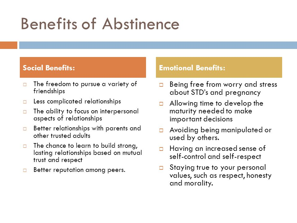 benefits and drawbacks of sex education and abstinence only education Comprehensive sex education vs authentic abstinence  comprehensive sex-ed/abstinence-plus  tent to the subjects of healthy relationships and the benefits .