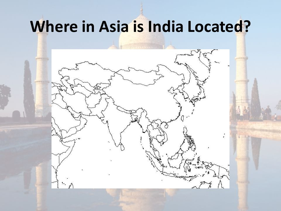 Where in Asia is India Located