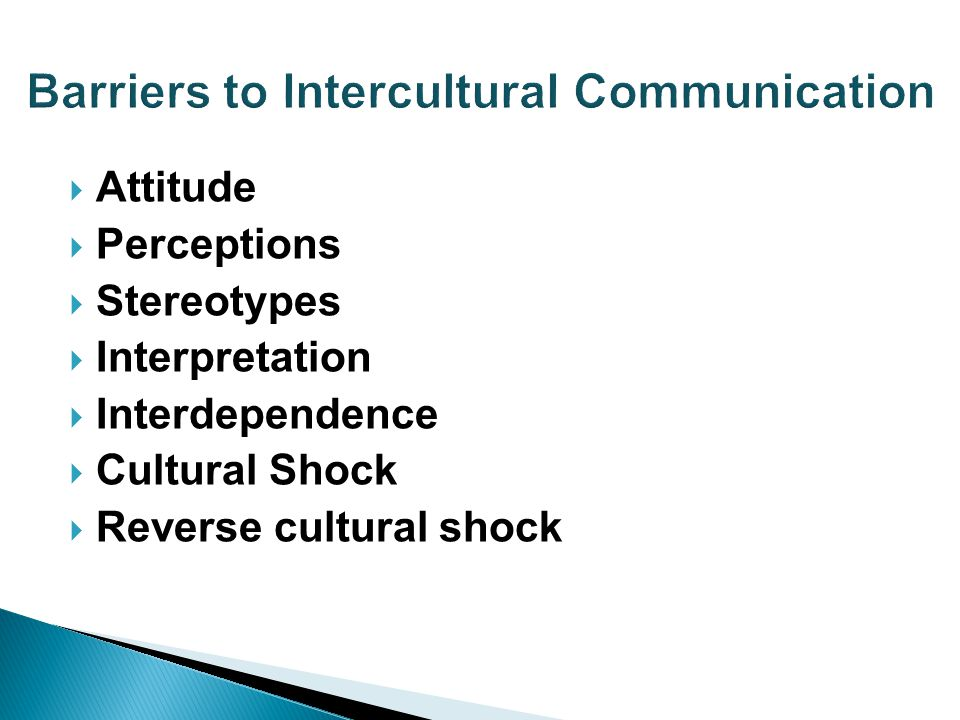 intercultural communication barriers Communication in itself is a complicated process, but when you introduce different cultures into the mix, the amount of 'disturbing' factors gets so large that it's a near miracle that we usually more or less understand each other specific cultural.