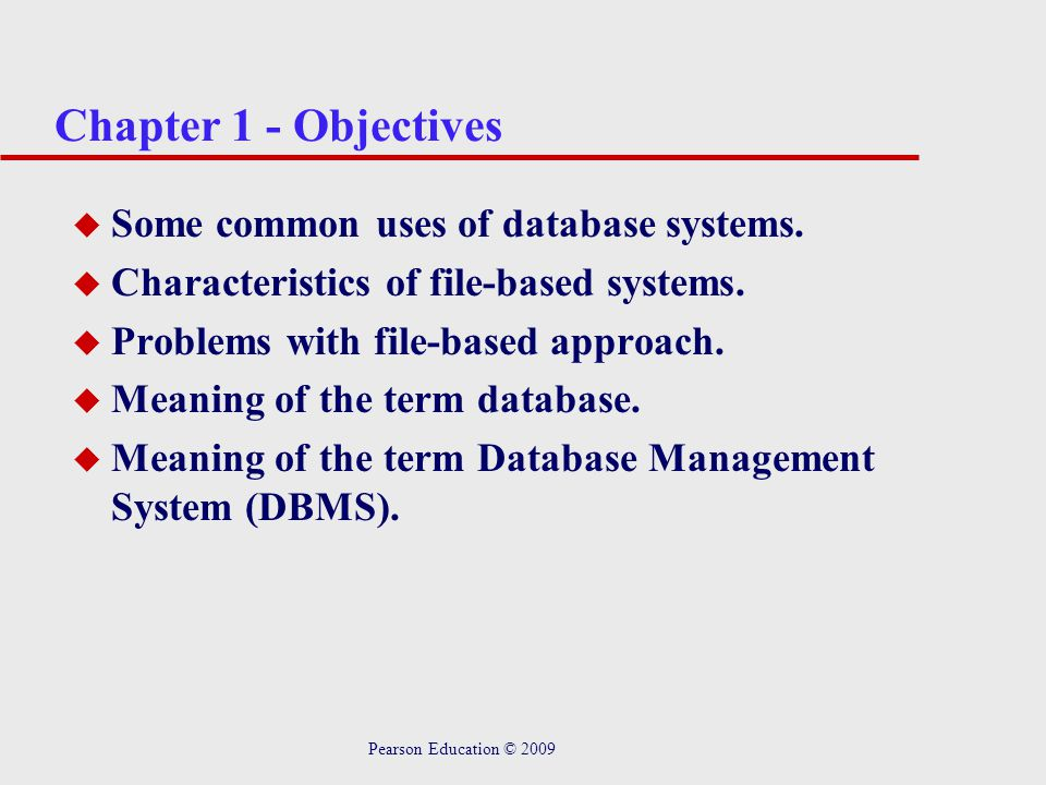 Chapter 1 - Objectives Some common uses of database systems.